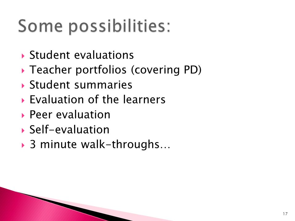 Some possibilities: Student evaluations