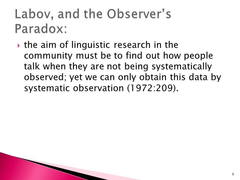 Labov, and the Observer's Paradox: