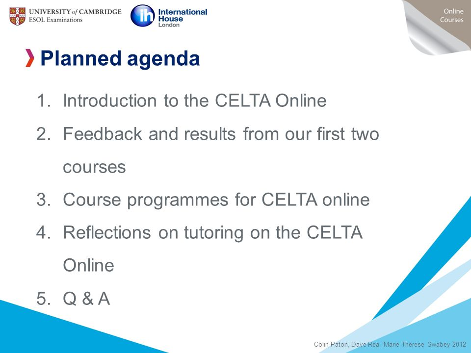 Planned agenda Introduction to the CELTA Online