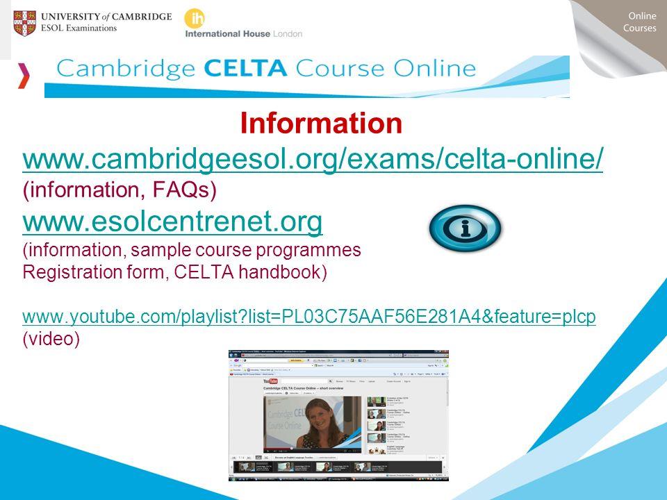 Information www.cambridgeesol.org/exams/celta-online/
