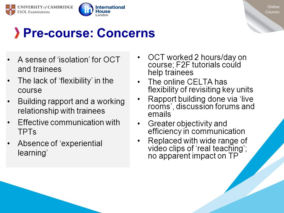 Pre-course: Concerns A sense of 'isolation' for OCT and trainees