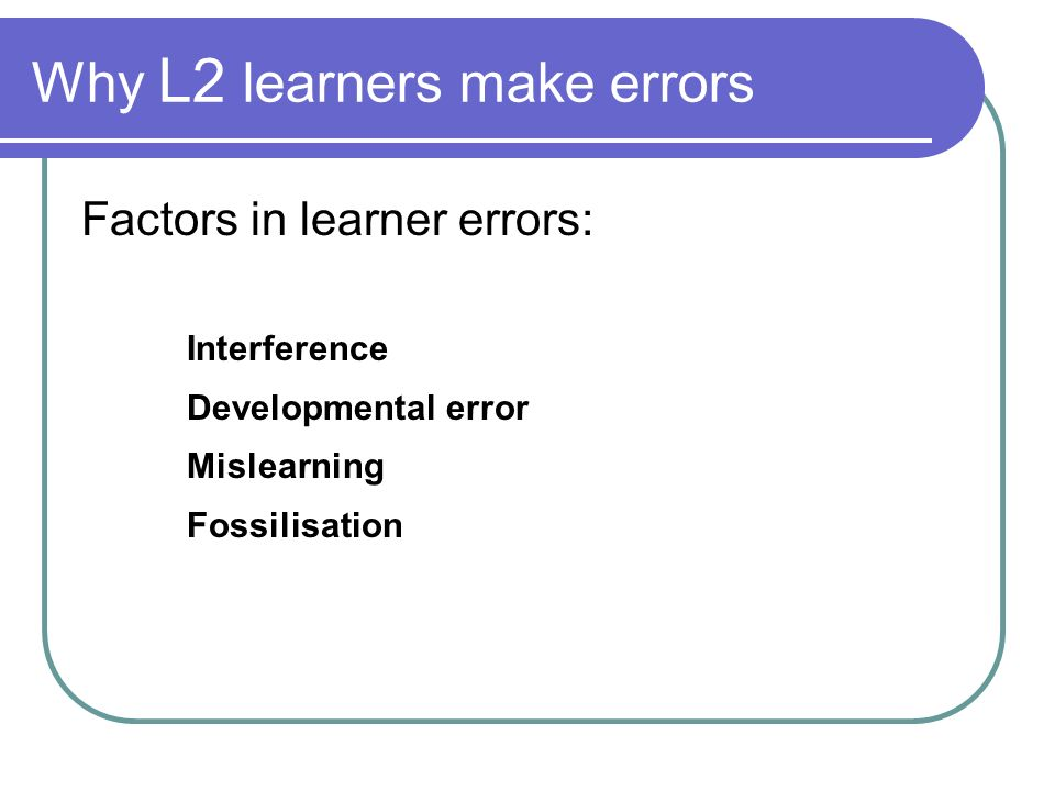 Why L2 learners make errors