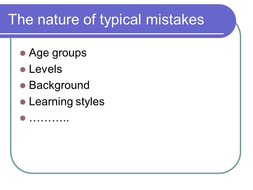The nature of typical mistakes