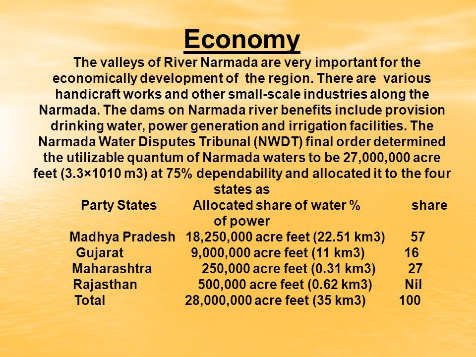 Economy The valleys of River Narmada are very important for the economically development of the region.