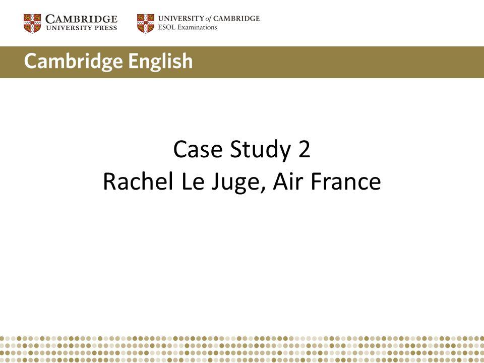 Case Study 2 Rachel Le Juge, Air France