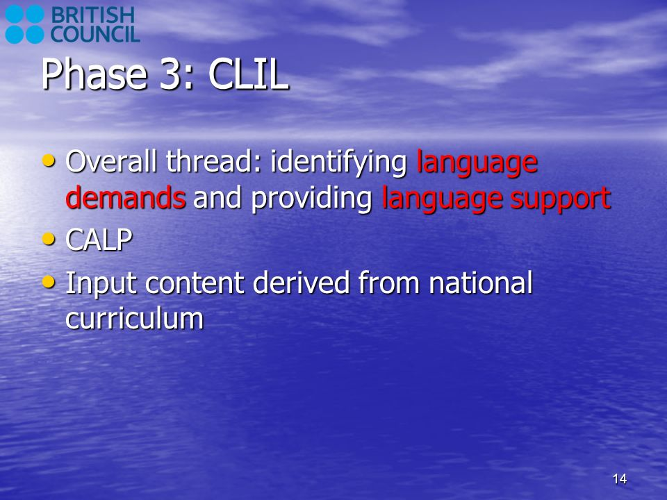 Phase 3: CLIL Phase 3: CLIL
