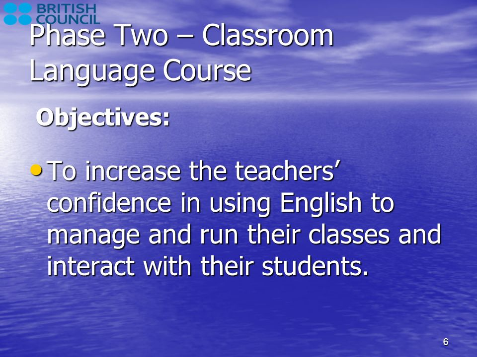 Phase Two – Classroom Language Course