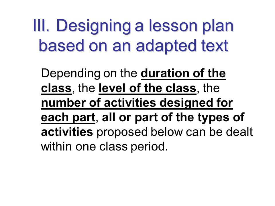 III. Designing a lesson plan based on an adapted text