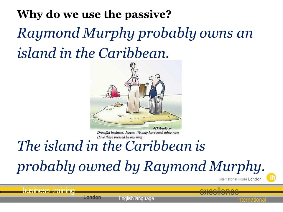 Raymond Murphy probably owns an island in the Caribbean.