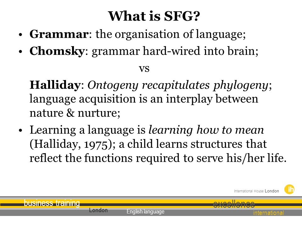 What is SFG Grammar: the organisation of language;