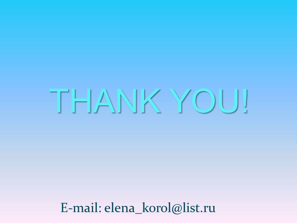 THANK YOU! E-mail: elena_korol@list.ru