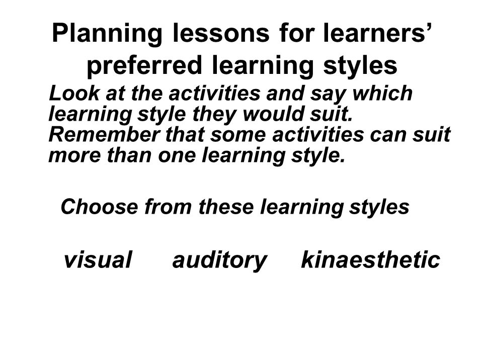 Planning lessons for learners' preferred learning styles