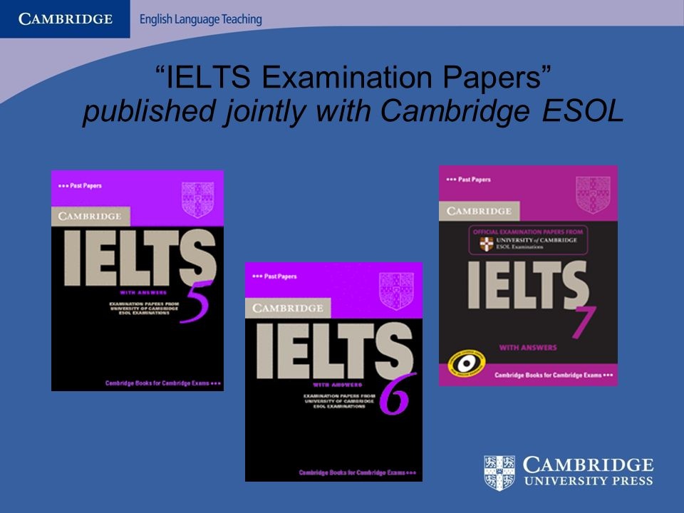 IELTS Examination Papers published jointly with Cambridge ESOL