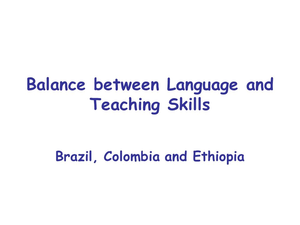 Balance between Language and Teaching Skills