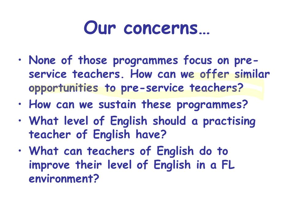 Our concerns… None of those programmes focus on pre-service teachers. How can we offer similar opportunities to pre-service teachers