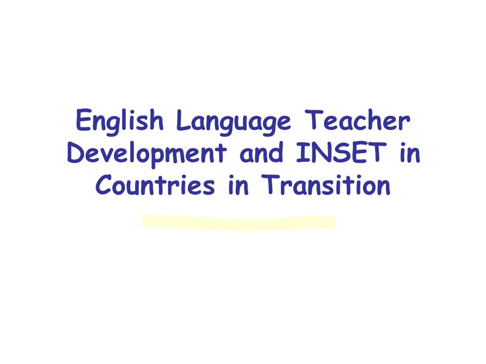 English Language Teacher Development and INSET in Countries in Transition