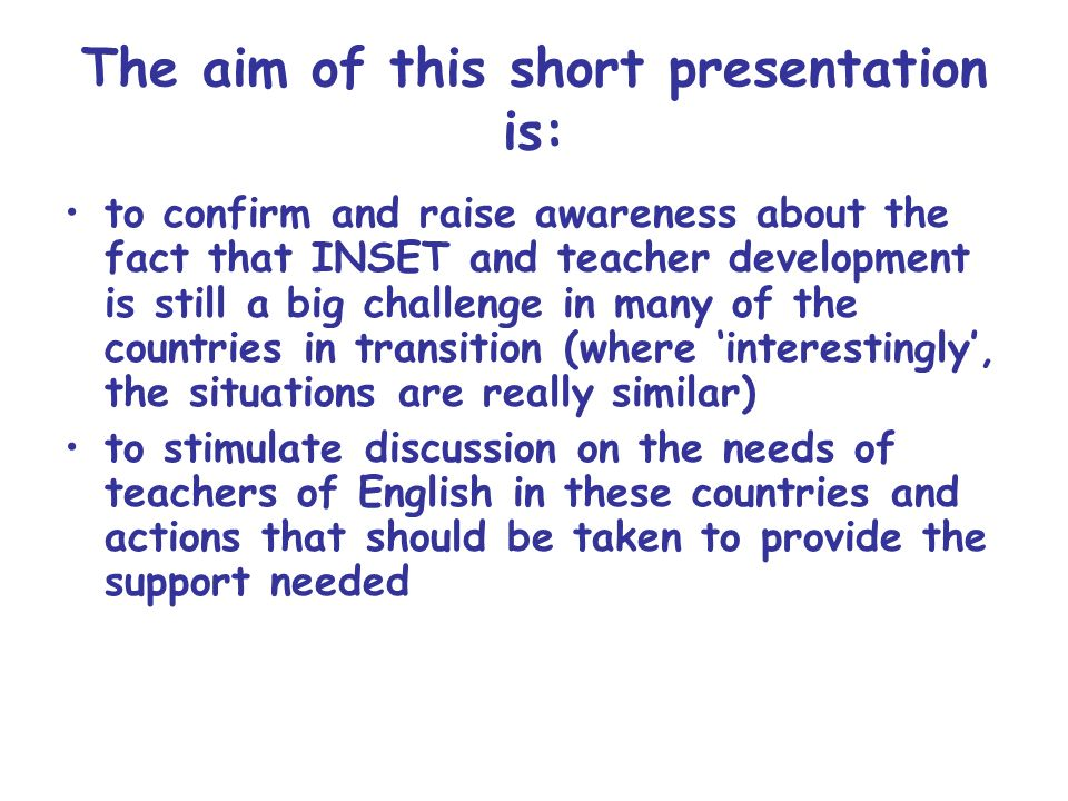 The aim of this short presentation is: