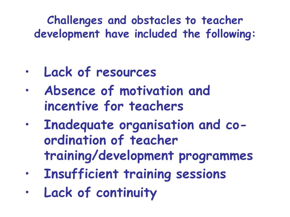Absence of motivation and incentive for teachers