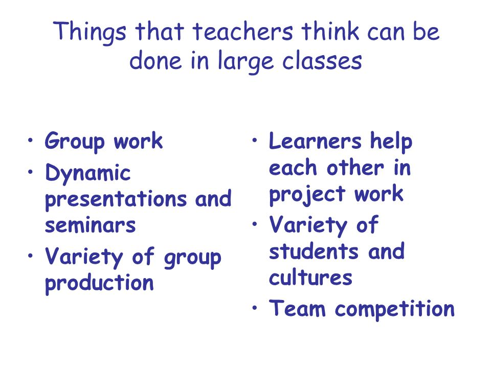 Things that teachers think can be done in large classes