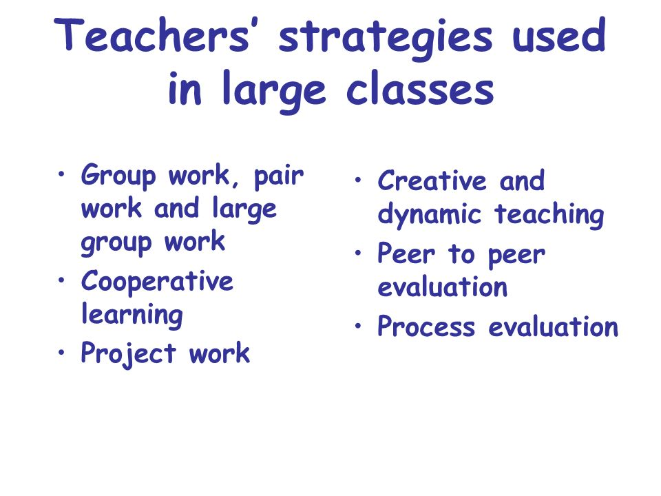 Teachers' strategies used in large classes