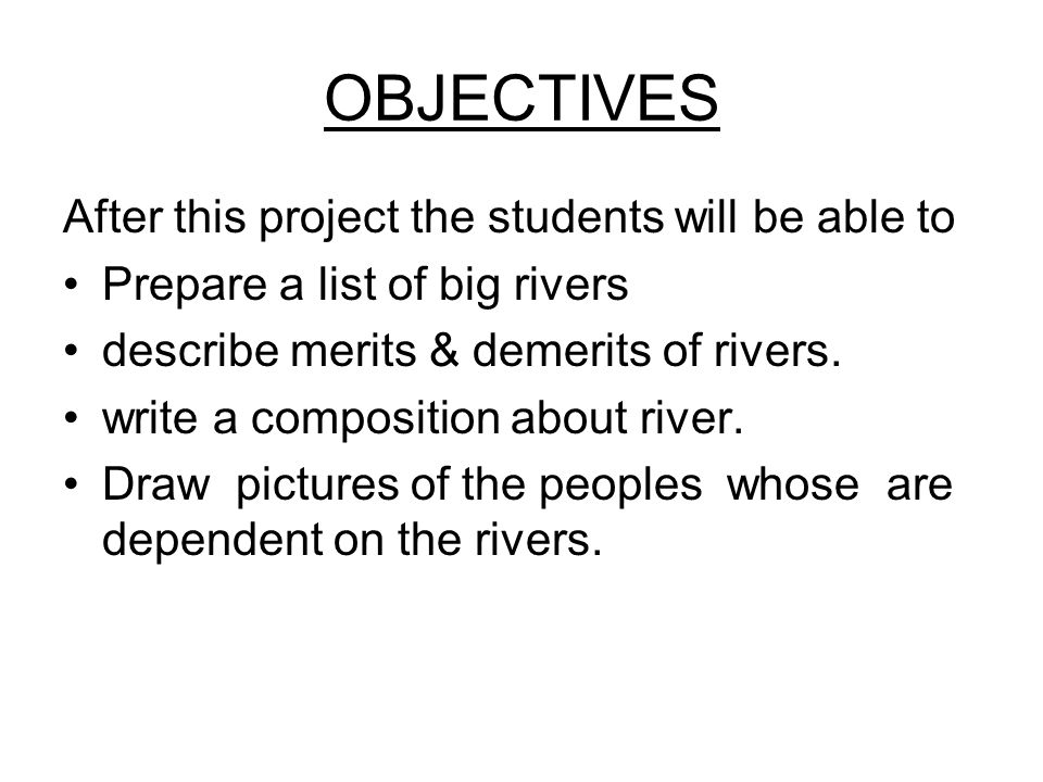 OBJECTIVES After this project the students will be able to
