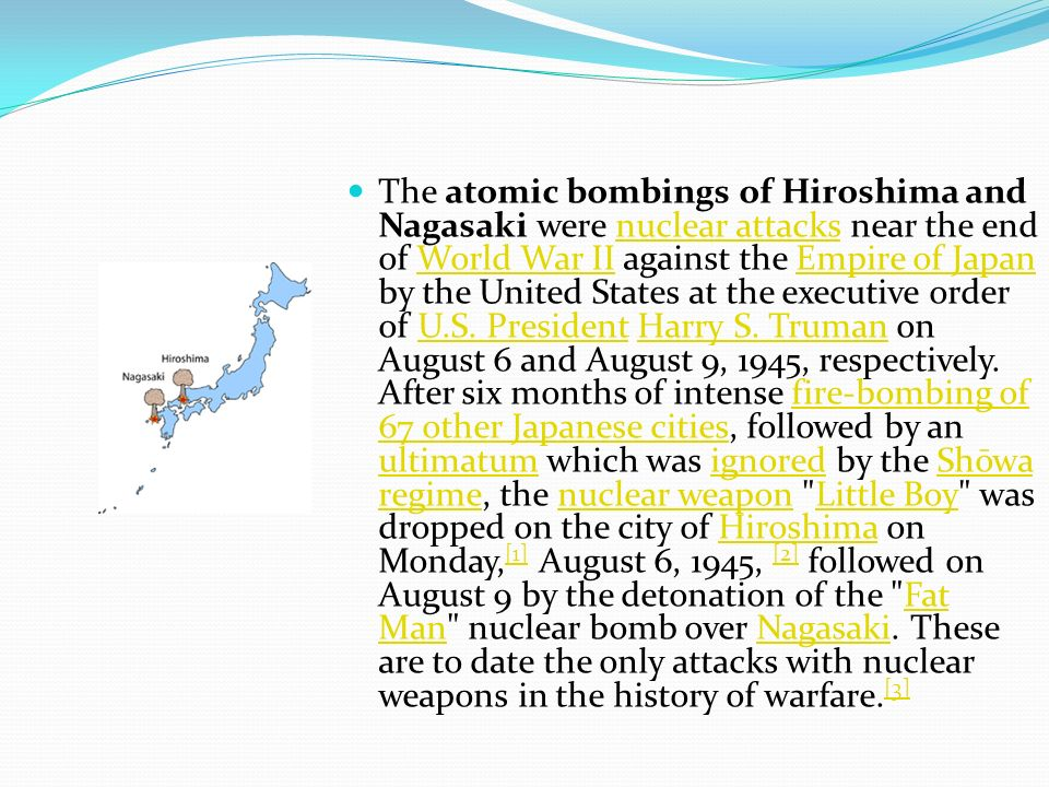 a history of the atomic bombing of hiroshima and nagasaki by the united states The atomic bomb: hiroshima and nagasaki the 2005 textbook a history of the united states adopts a anchored by a quote from a survivor of the hiroshima bomb.