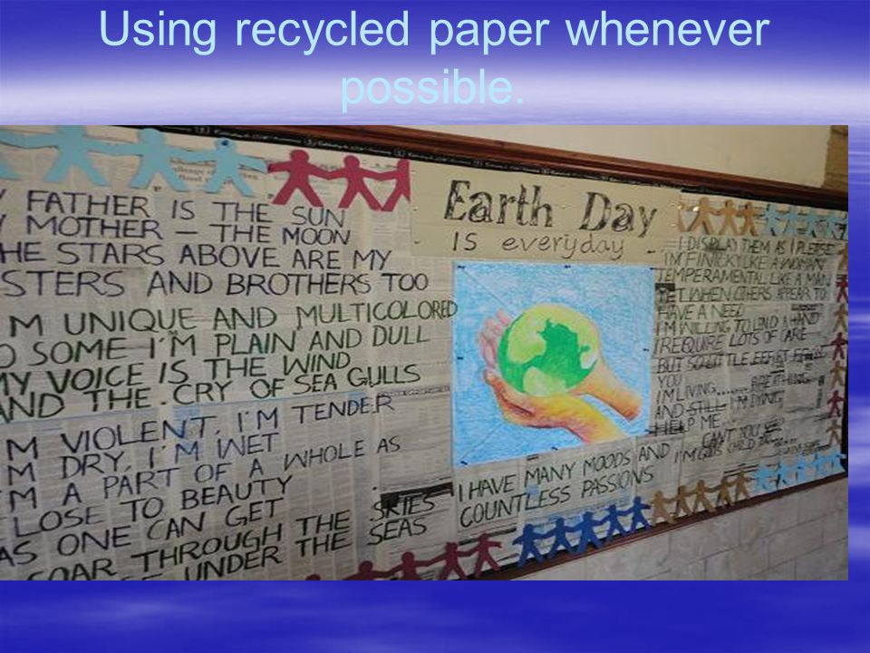 Using recycled paper whenever possible.