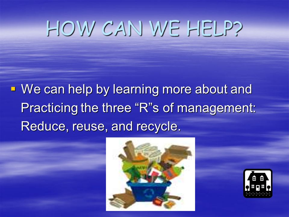 HOW CAN WE HELP We can help by learning more about and