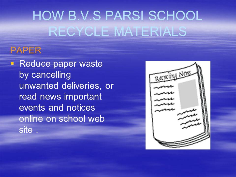 HOW B.V.S PARSI SCHOOL RECYCLE MATERIALS