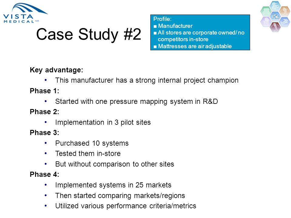 Case Study #2 Key advantage: