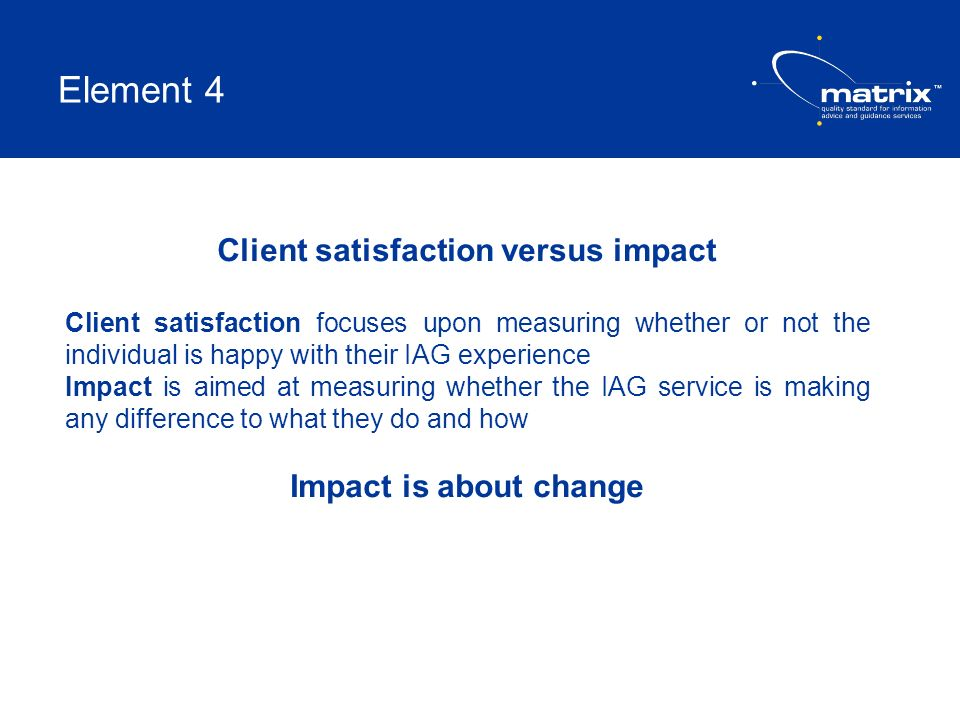 Client satisfaction versus impact