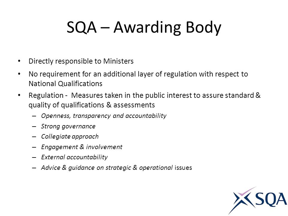 SQA – Awarding Body Directly responsible to Ministers