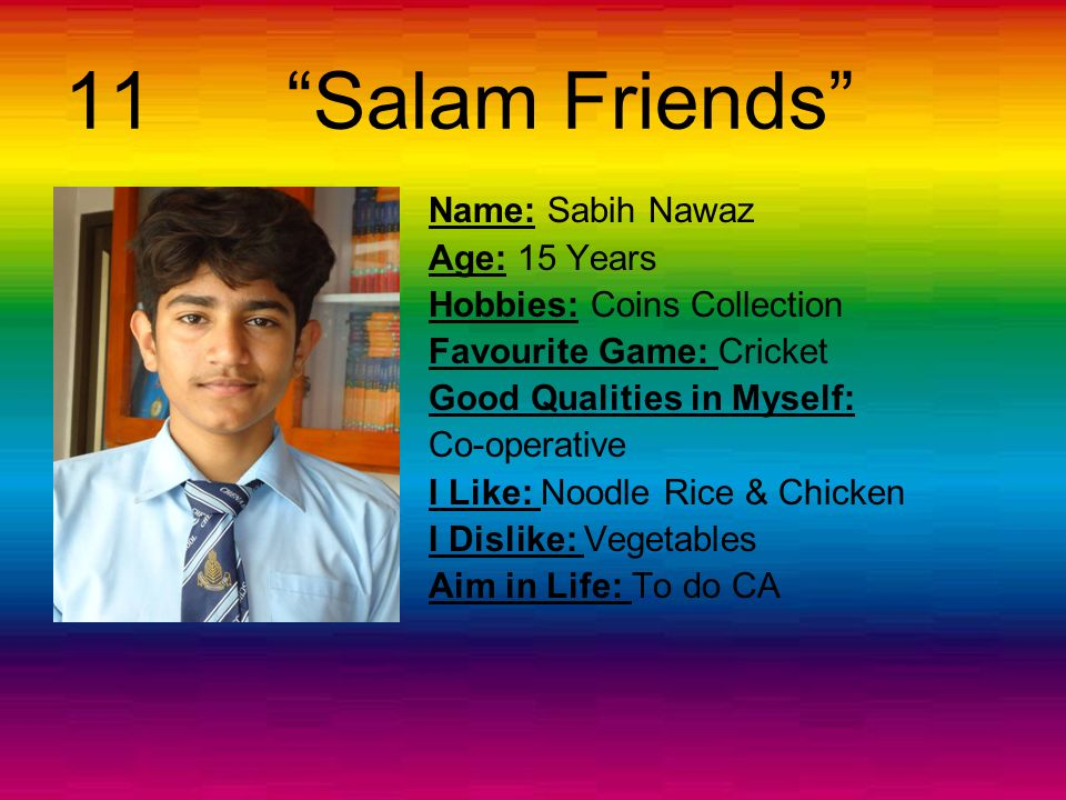 11 Salam Friends Name: Sabih Nawaz Age: 15 Years
