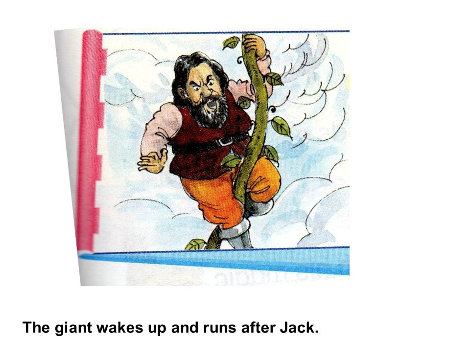 The giant wakes up and runs after Jack.