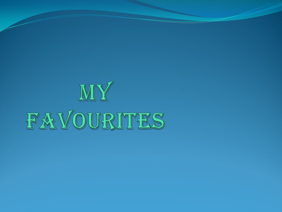 MY FAVOURITES