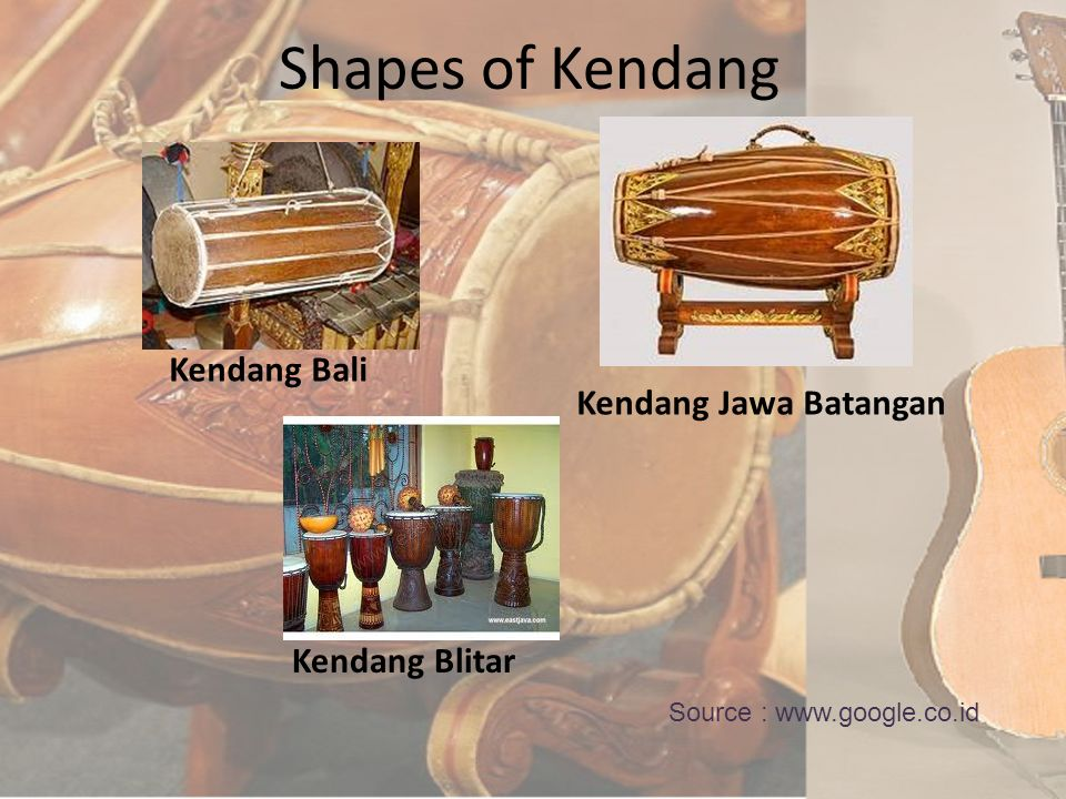Shapes of Kendang Kendang Bali Kendang Jawa Batangan Kendang Blitar