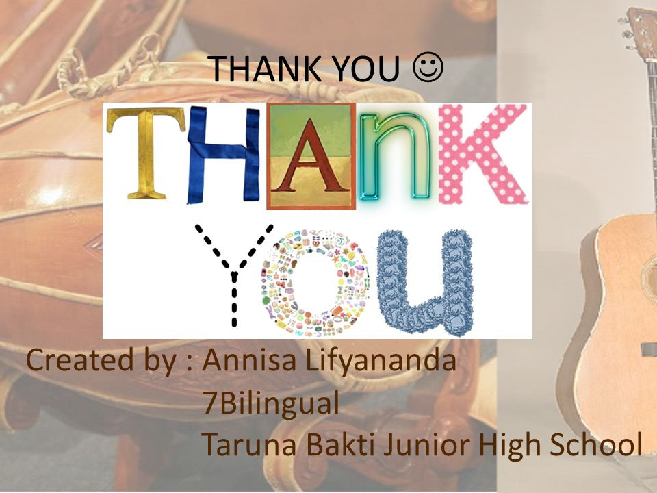 THANK YOU  Created by : Annisa Lifyananda. 7Bilingual