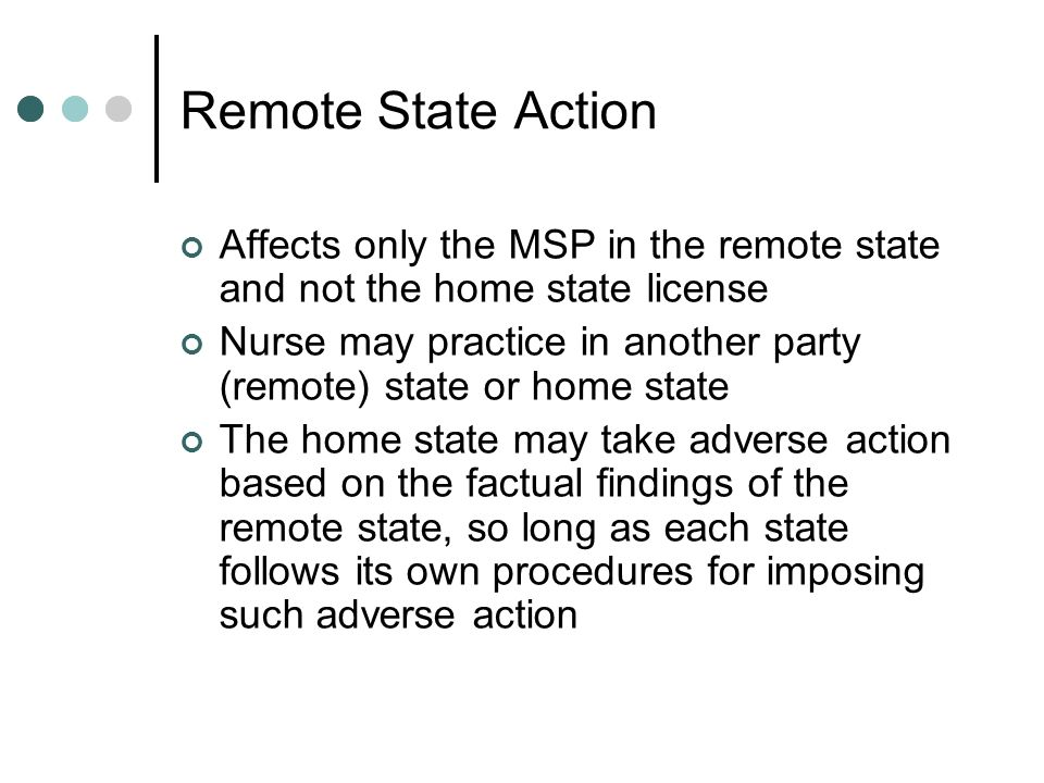 Remote State ActionAffects only the MSP in the remote state and not the home state license.