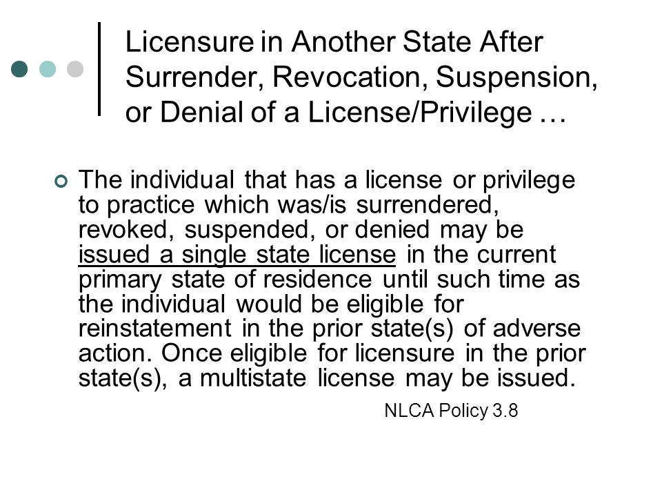 Licensure in Another State After Surrender, Revocation, Suspension, or Denial of a License/Privilege …