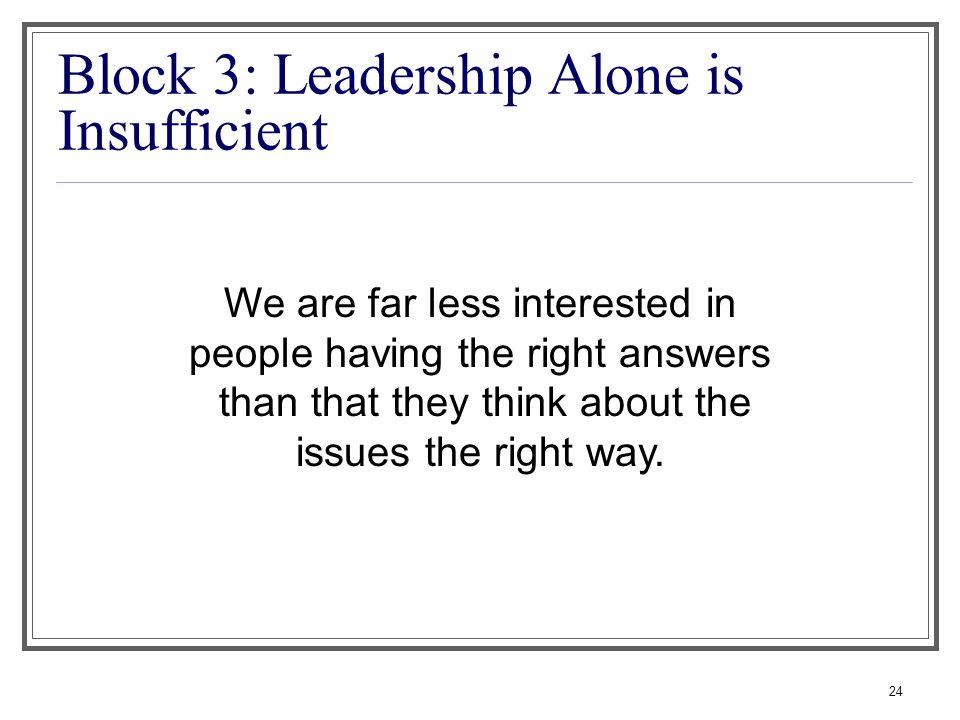 Block 3: Leadership Alone is Insufficient
