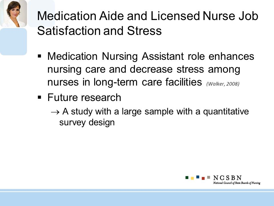 Medication Aide and Licensed Nurse Job Satisfaction and Stress