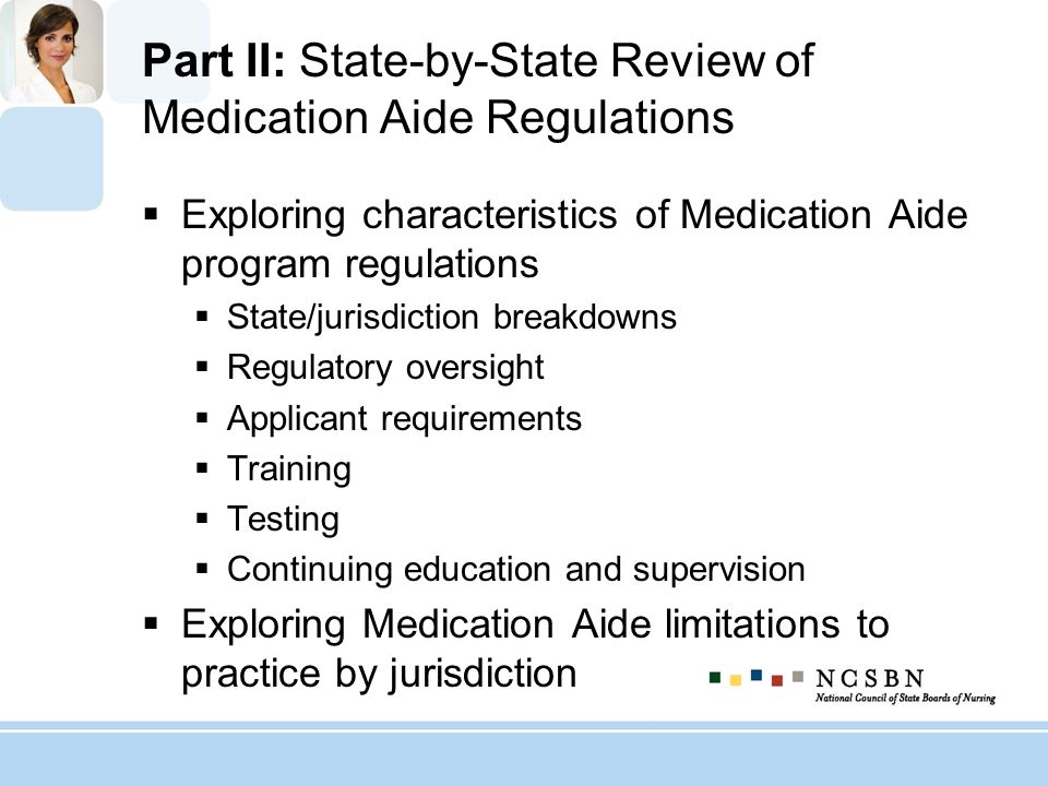 Part II: State-by-State Review of Medication Aide Regulations