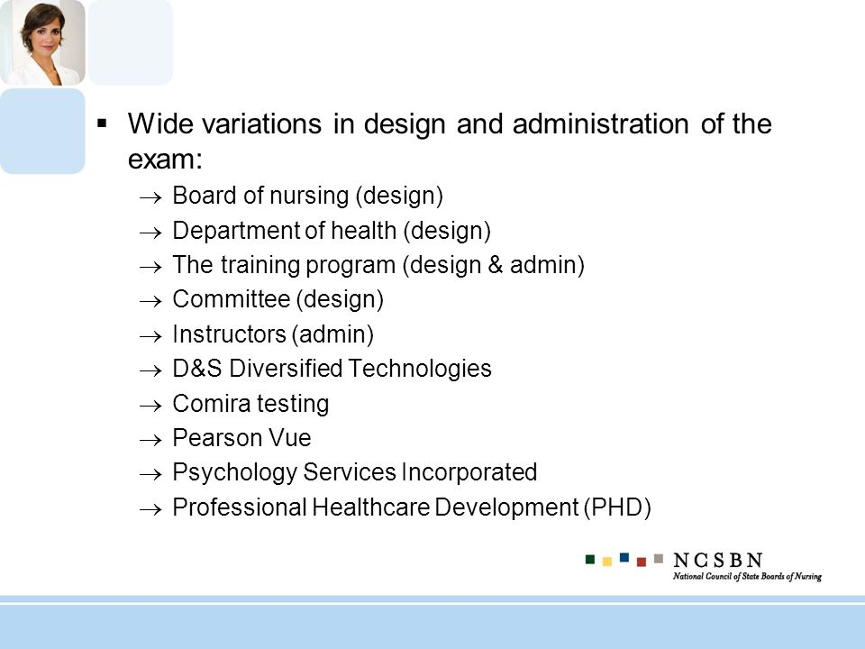 Wide variations in design and administration of the exam: