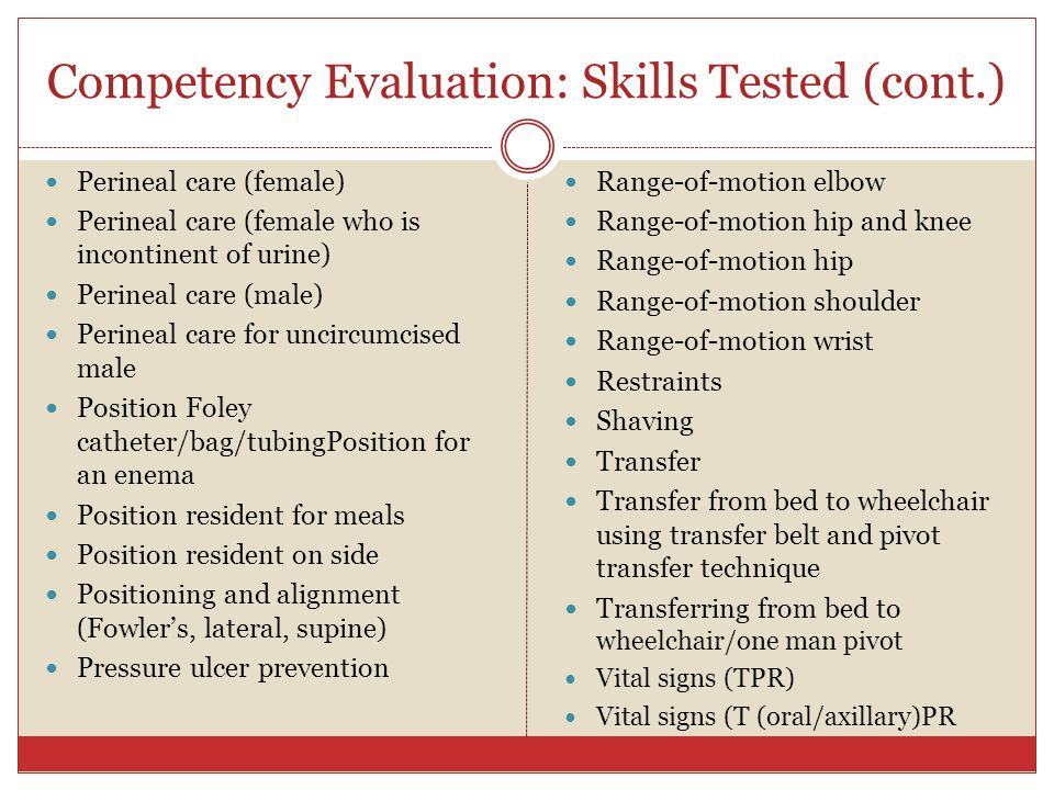 Competency Evaluation: Skills Tested (cont.)