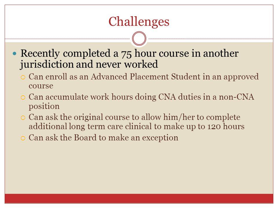 Challenges Recently completed a 75 hour course in another jurisdiction and never worked.