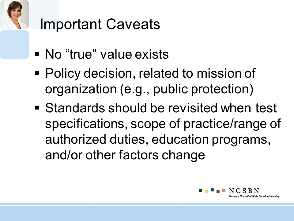 Important Caveats No true value exists