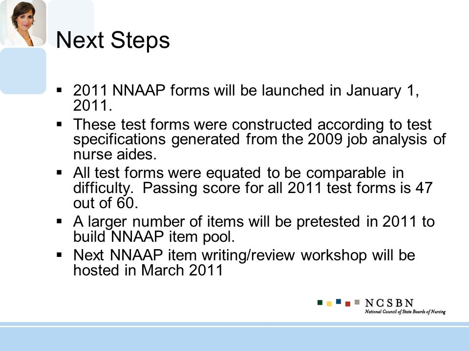 Next Steps 2011 NNAAP forms will be launched in January 1, 2011.