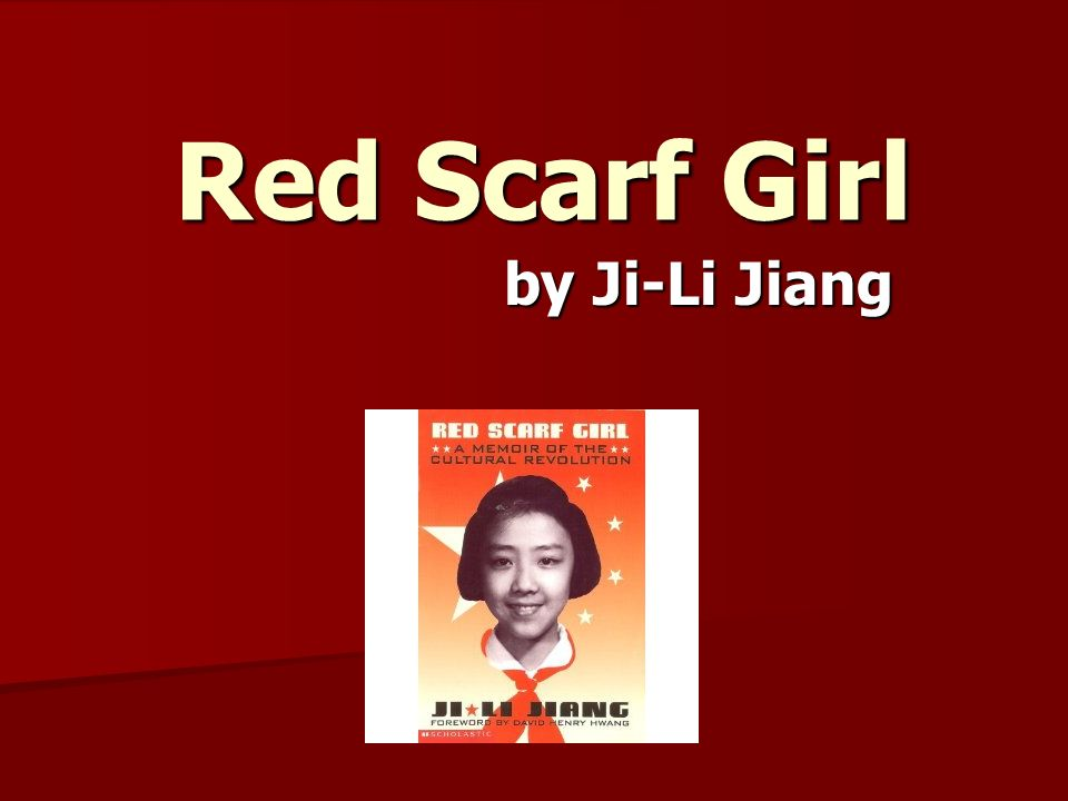 ji li jiang Struggling with ji li jiang's red scarf girl check out our thorough summary and analysis of this literary masterpiece.