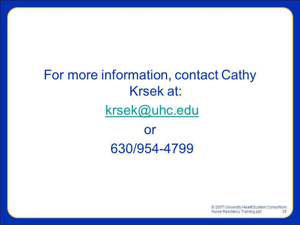For more information, contact Cathy Krsek at: