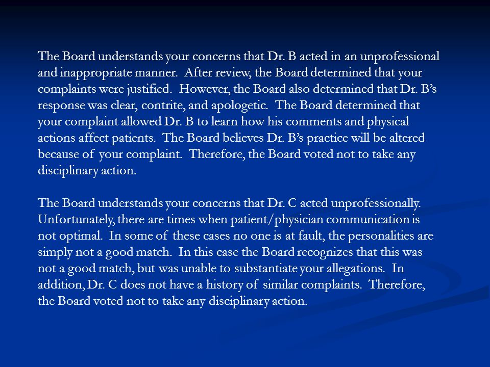 The Board understands your concerns that Dr